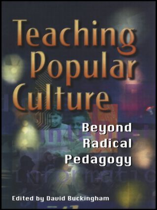 Teaching Popular Culture: Beyond Radical Pedagogy (Paperback) book cover