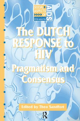 The Dutch Response To HIV: Pragmatism and Consensus, 1st Edition (Paperback) book cover
