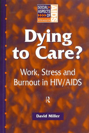 Dying to Care: Work, Stress and Burnout in HIV/AIDS Professionals, 1st Edition (Paperback) book cover