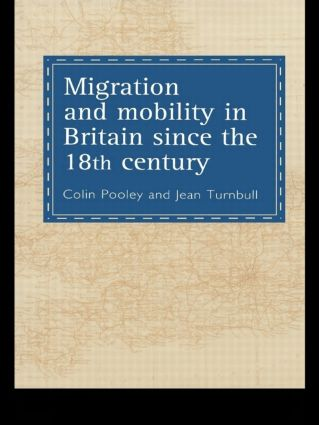 Migration And Mobility In Britain Since The Eighteenth Century