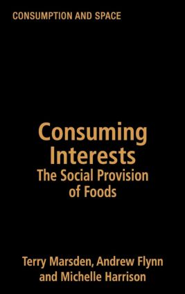 Consuming Interests: The Social Provision of Foods, 1st Edition (Hardback) book cover