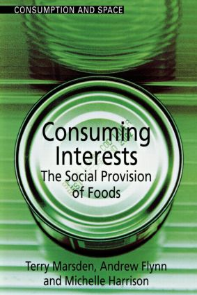Consuming Interests: The Social Provision of Foods (Paperback) book cover