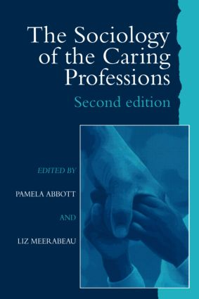 The Sociology of the Caring Professions: 1st Edition (Paperback) book cover