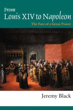 From Louis XIV to Napoleon: The Fate of a Great Power (Paperback) book cover