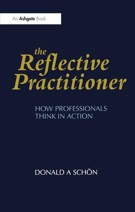 The Reflective Practitioner: How Professionals Think in Action, 1st Edition (Paperback) book cover