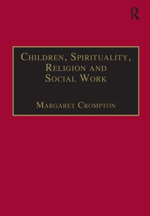 Children, Spirituality, Religion and Social Work: 1st Edition (Paperback) book cover