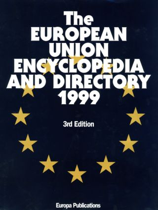 The European Union Encyclopedia and Directory 1999: 1st Edition (Hardback) book cover