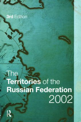 The Territories of the Russian Federation 2002: 3rd Edition (Hardback) book cover