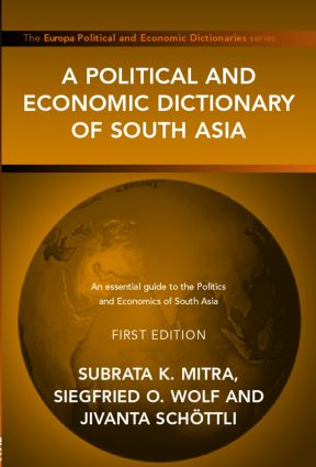 A Political and Economic Dictionary of South Asia book cover