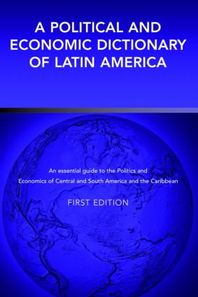 A Political and Economic Dictionary of Latin America: 1st Edition (Hardback) book cover