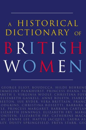 A Historical Dictionary of British Women: 2nd Edition (Hardback) book cover