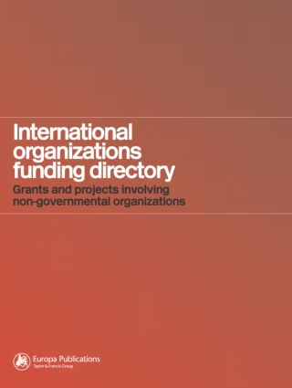 International Organizations Funding Directory: Grants and Projects Involving Non-Governmental Organizations, 1st Edition (Hardback) book cover