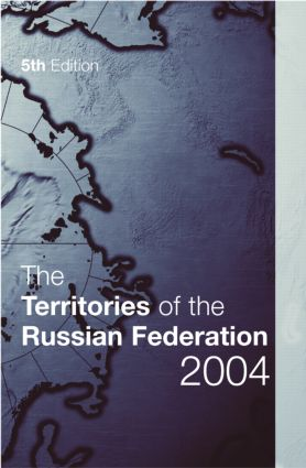 The Territories of the Russian Federation 2004: 5th Edition (Hardback) book cover