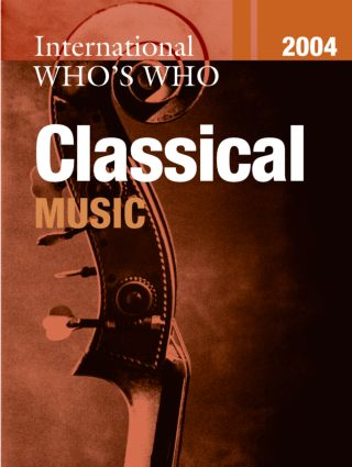 International Who's Who in Classical Music 2004: 20th Edition (Hardback) book cover