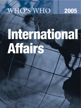 Who's Who in International Affairs 2005: 41st Edition (Hardback) book cover