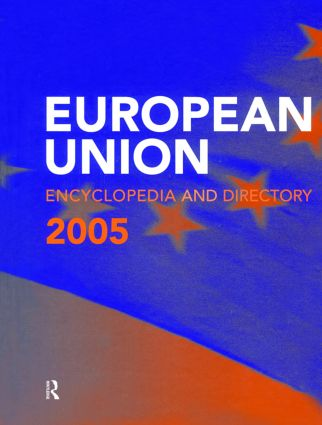 The European Union Encyclopedia and Directory 2005: 5th Edition (Hardback) book cover