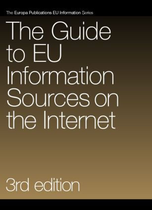 The Guide to EU Information Sources on the Internet: 3rd Edition (Hardback) book cover