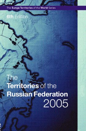 The Territories of the Russian Federation 2005: 6th Edition (Hardback) book cover