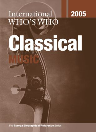 International Who's Who in Classical Music 2005: 21st Edition (Hardback) book cover