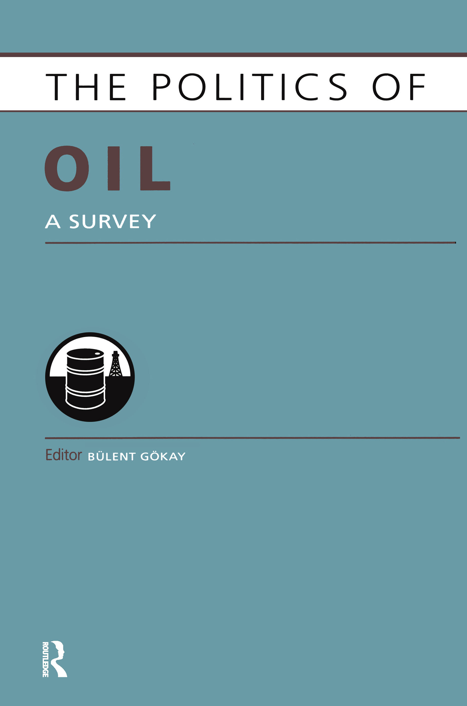 Politics of Oil: A Survey (Hardback) book cover