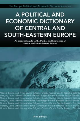 A Political and Economic Dictionary of Central and South-Eastern Europe book cover