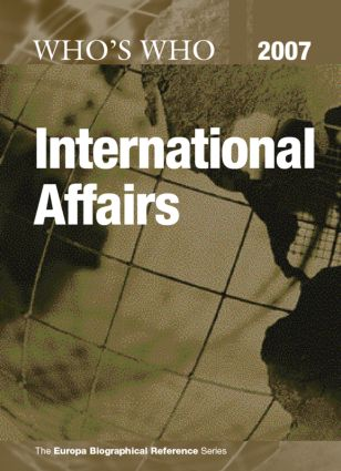 Who's Who in International Affairs 2007: 5th Edition (Hardback) book cover