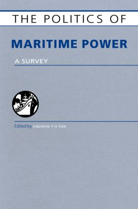 The Politics of Maritime Power: A Survey (Hardback) book cover