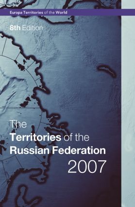 Territories of the Russian Federation 2007: 8th Edition (Hardback) book cover