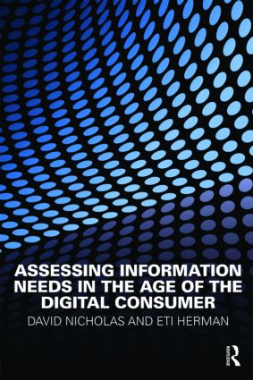 Assessing Information Needs in the Age of the Digital Consumer: 3rd Edition (Paperback) book cover