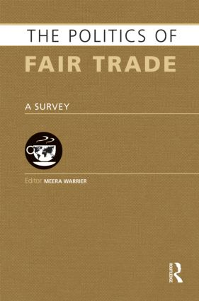 The Politics of Fair Trade: A Survey (Hardback) book cover