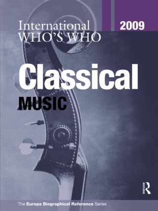 International Who's Who in Classical Music 2009: 25th Edition (Hardback) book cover