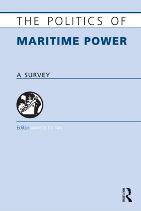The Politics of Maritime Power: A Survey (Paperback) book cover