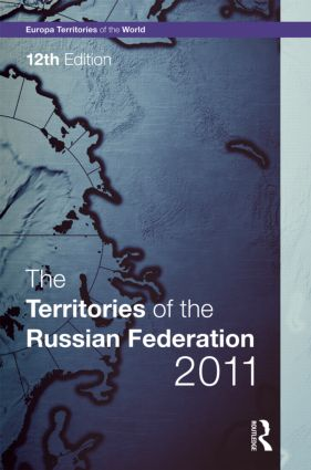 The Territories of the Russian Federation 2011: 12th Edition (Hardback) book cover