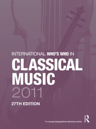 International Who's Who in Classical Music 2011: 27th Edition (Hardback) book cover