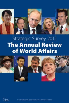Strategic Survey 2012: The Annual Review of World Affairs, 3rd Edition (Paperback) book cover