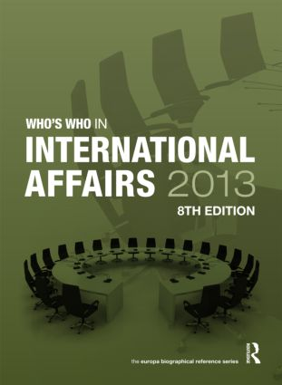 Who's Who in International Affairs 2013: 8th Edition (Hardback) book cover