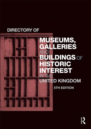 Directory of Museums, Galleries and Buildings of Historic Interest in the United Kingdom: 5th Edition (Hardback) book cover