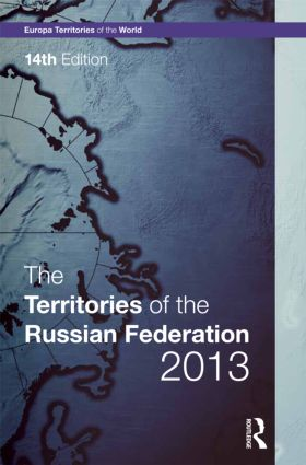 The Territories of the Russian Federation 2013: 14th Edition (Hardback) book cover