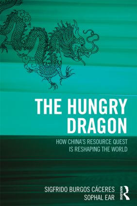 The Hungry Dragon: How China's Resource Quest is Reshaping the World (Hardback) book cover