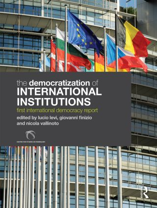 The Democratization of International Institutions: First International Democracy Report (Hardback) book cover