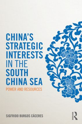 China's Strategic Interests in the South China Sea: Power and Resources, 1st Edition (Hardback) book cover
