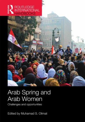 Arab Spring and Arab Women: Challenges and opportunities, 1st Edition (Hardback) book cover