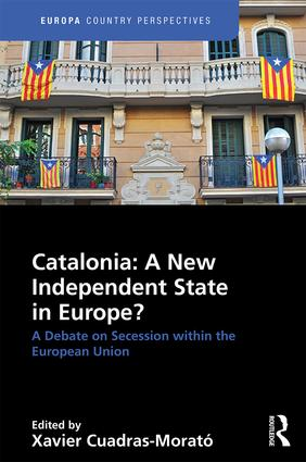 Catalonia: A New Independent State in Europe?: A Debate on Secession within the European Union, 1st Edition (Hardback) book cover