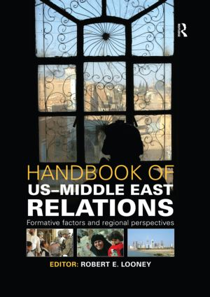 Handbook of US-Middle East Relations: Formative Factors and Regional Perspectives, 1st Edition (Paperback) book cover