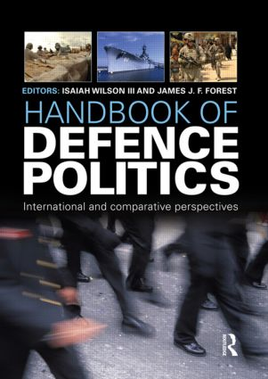 Handbook of Defence Politics: International and Comparative Perspectives book cover