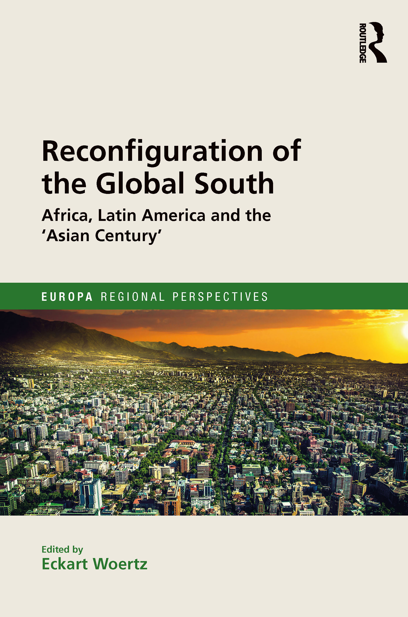Reconfiguration of the Global South: Africa and Latin America and the 'Asian Century' (Hardback) book cover