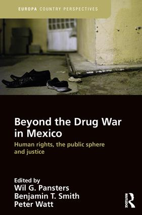 Beyond the Drug War in Mexico: Human rights, the public sphere and justice, 1st Edition (Hardback) book cover