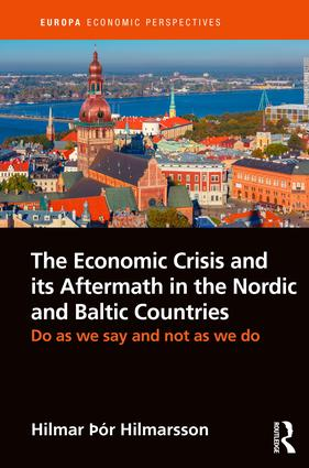 The Economic Crisis and its Aftermath in the Nordic and Baltic Countries: Do As We Say and Not As We Do, 1st Edition (Hardback) book cover