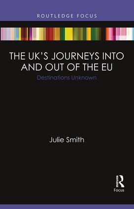 The UK's Journeys into and out of the EU: Destinations Unknown, 1st Edition (Paperback) book cover