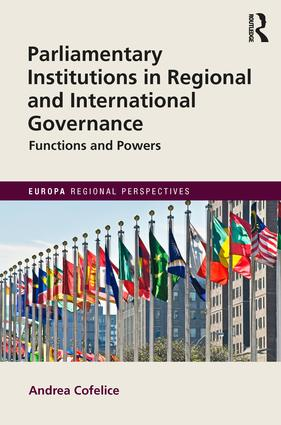 Parliamentary Institutions in Regional and International Governance: Functions and Powers book cover